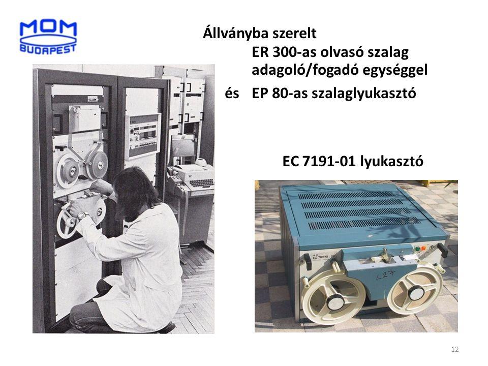 Állványba szerelt ER 300-as olvasó szalag adagoló/fogadó egységgel ésEP 80-as szalaglyukasztó EC 7191-01 lyukasztó 12