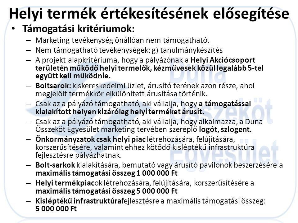 • Támogatási kritériumok: – Marketing tevékenység önállóan nem támogatható. – Nem támogatható tevékenységek: g) tanulmánykészítés – A projekt alapkrit