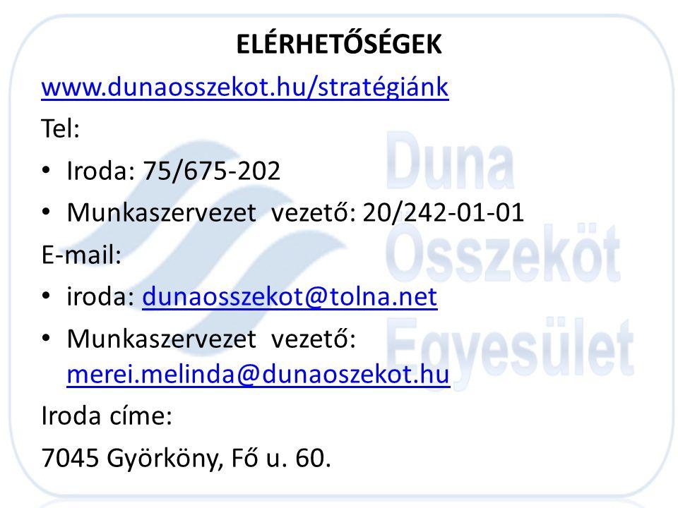 ELÉRHETŐSÉGEK www.dunaosszekot.hu/stratégiánk Tel: • Iroda: 75/675-202 • Munkaszervezet vezető: 20/242-01-01 E-mail: • iroda: dunaosszekot@tolna.netdu