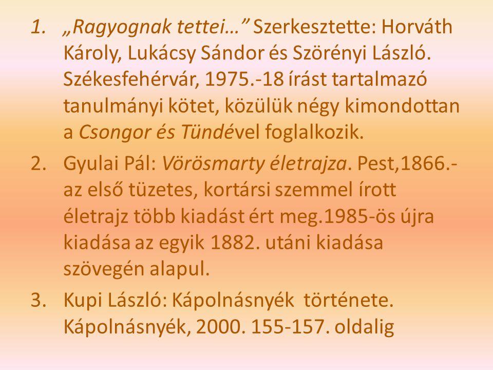 """1.""""Ragyognak tettei…"""" Szerkesztette: Horváth Károly, Lukácsy Sándor és Szörényi László. Székesfehérvár, 1975.-18 írást tartalmazó tanulmányi kötet, kö"""