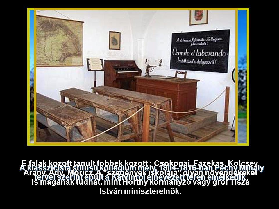 1538 óta áll a mai helyén a Református Kollégium.