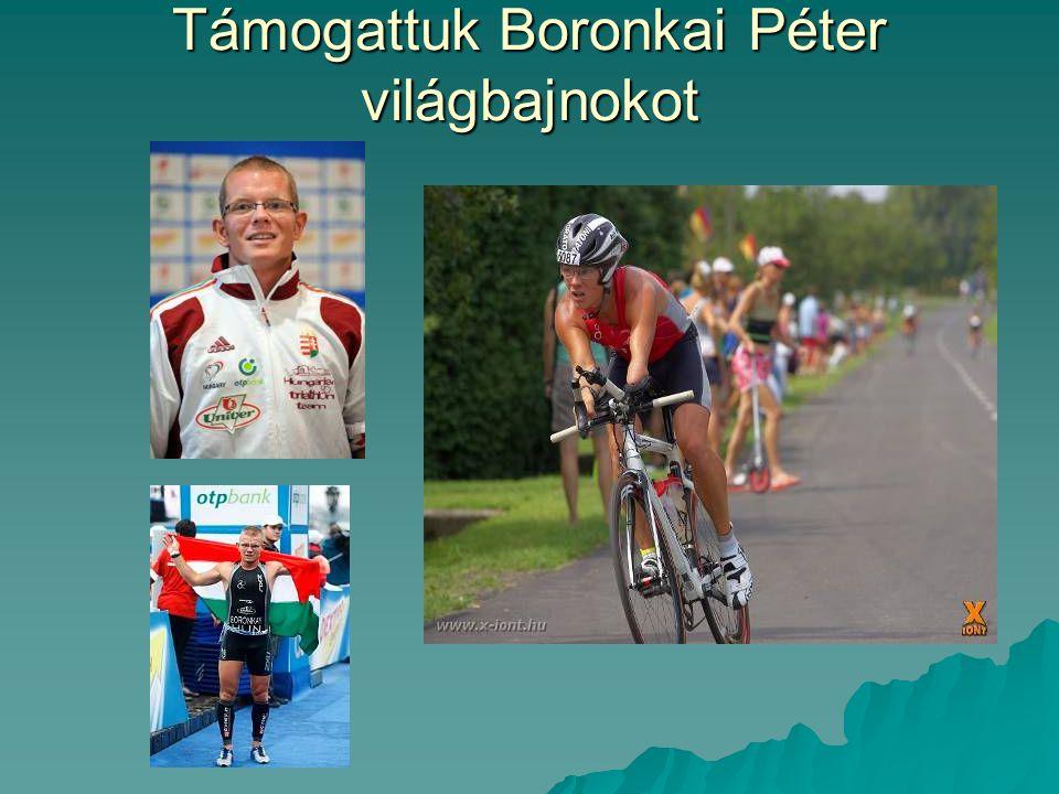 Támogattuk Boronkai Péter világbajnokot