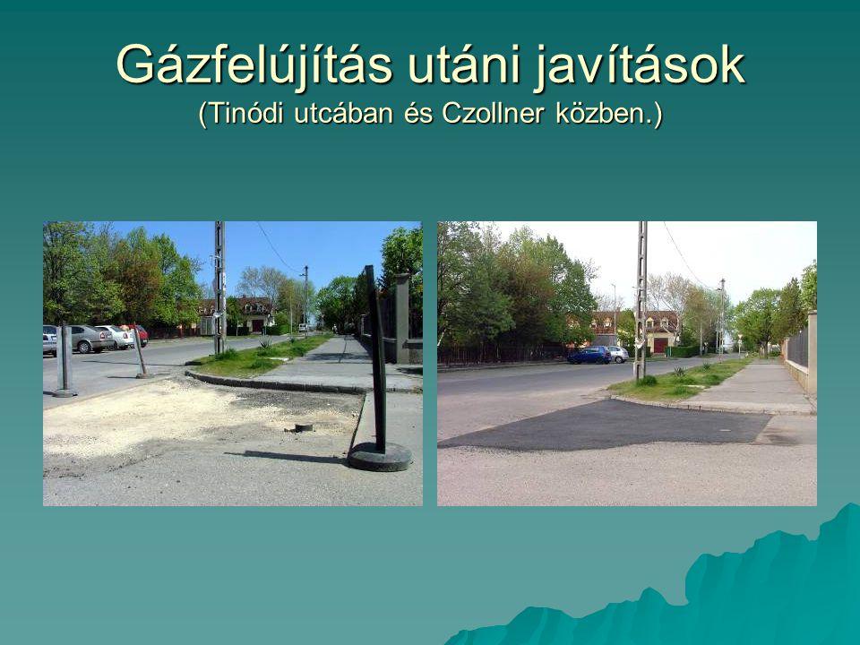 Gázfelújítás utáni javítások (Tinódi utcában és Czollner közben.)