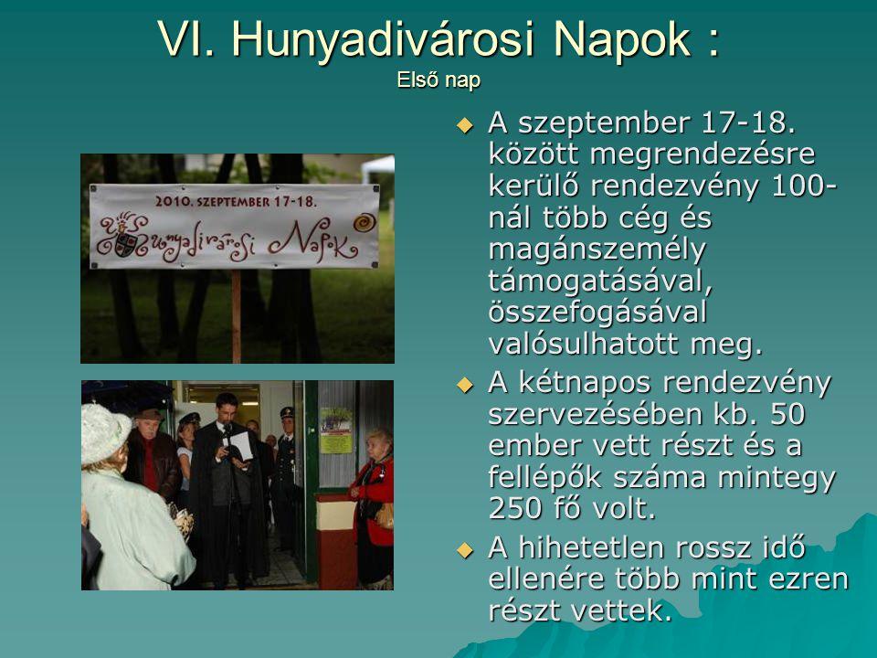 VI. Hunyadivárosi Napok : Első nap  A szeptember 17-18.