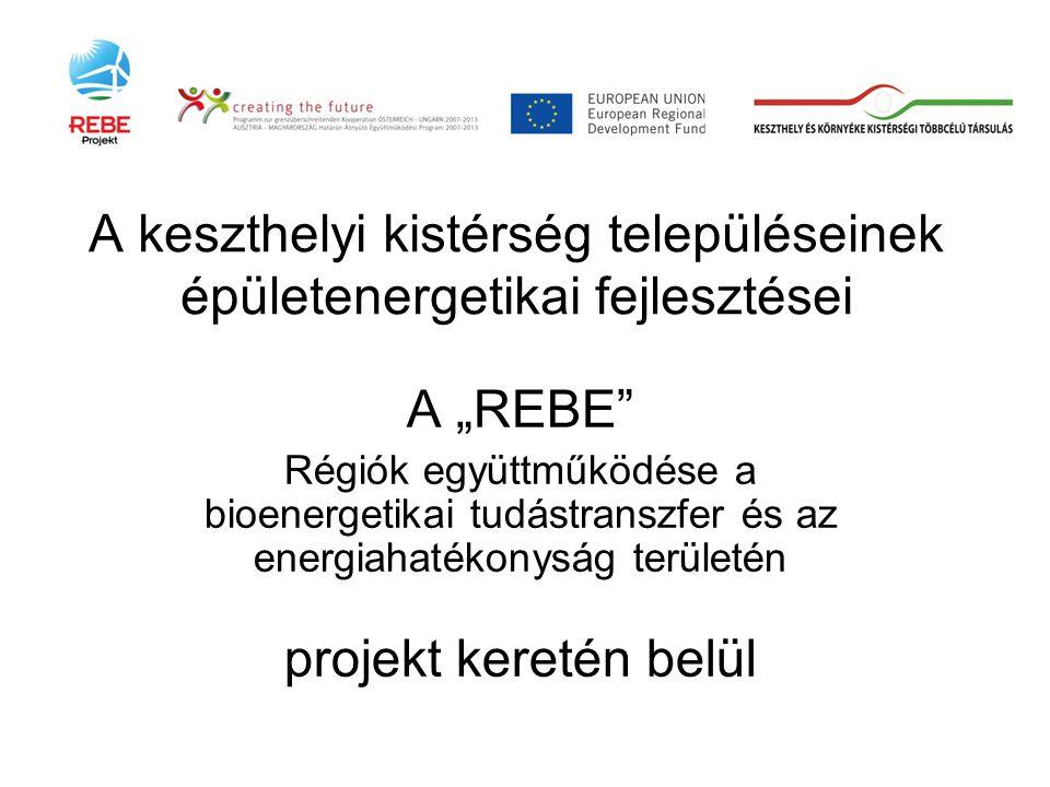 """A keszthelyi kistérség településeinek épületenergetikai fejlesztései A """"REBE"""" Régiók együttműködése a bioenergetikai tudástranszfer és az energiahaték"""