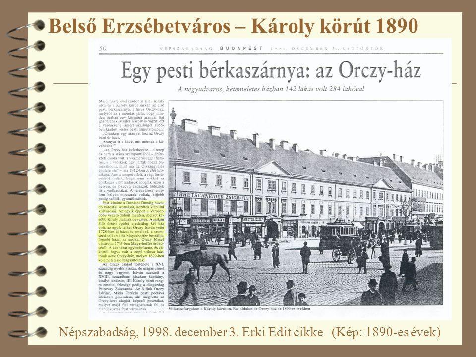 Belső Erzsébetváros – Károly körút 1890 Népszabadság, 1998. december 3. Erki Edit cikke (Kép: 1890-es évek)