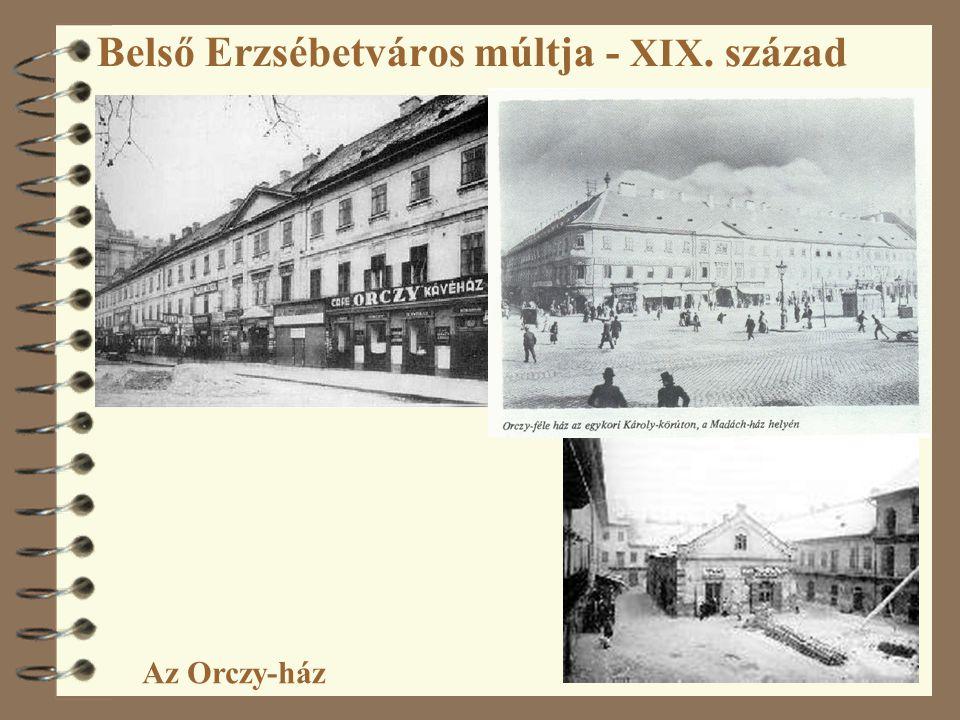 Belső Erzsébetváros múltja - XIX. század Az Orczy-ház