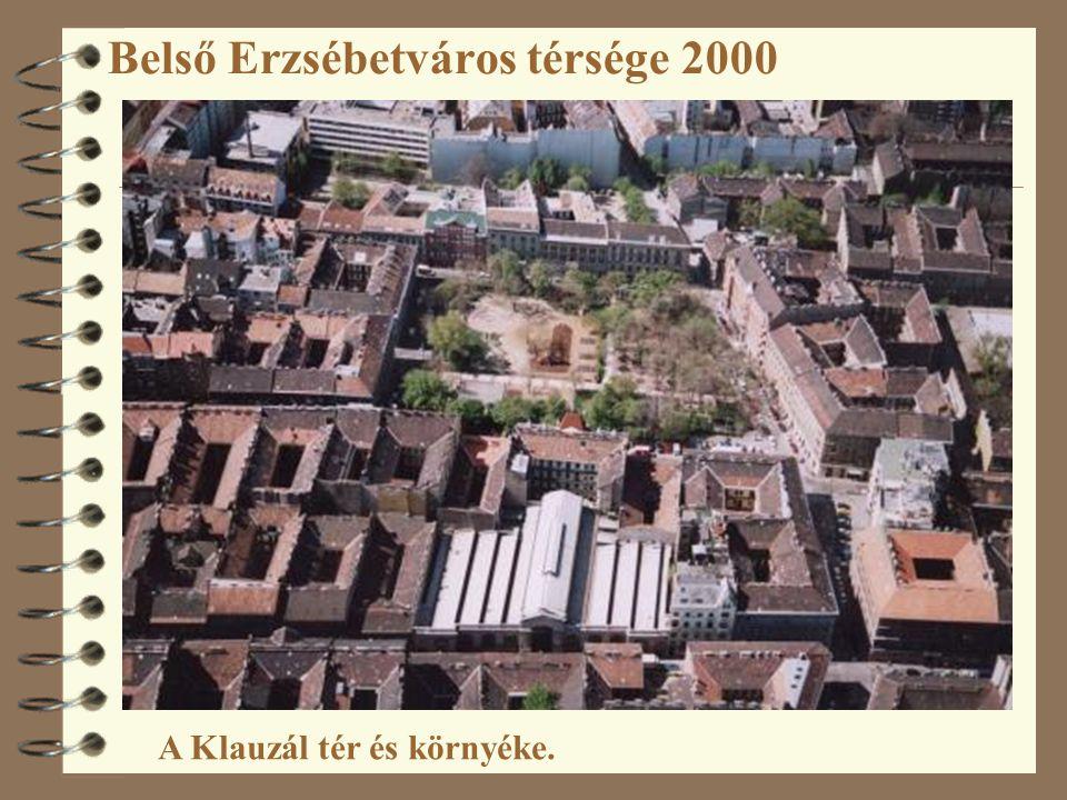 Belső Erzsébetváros térsége 2000 A Klauzál tér és környéke.