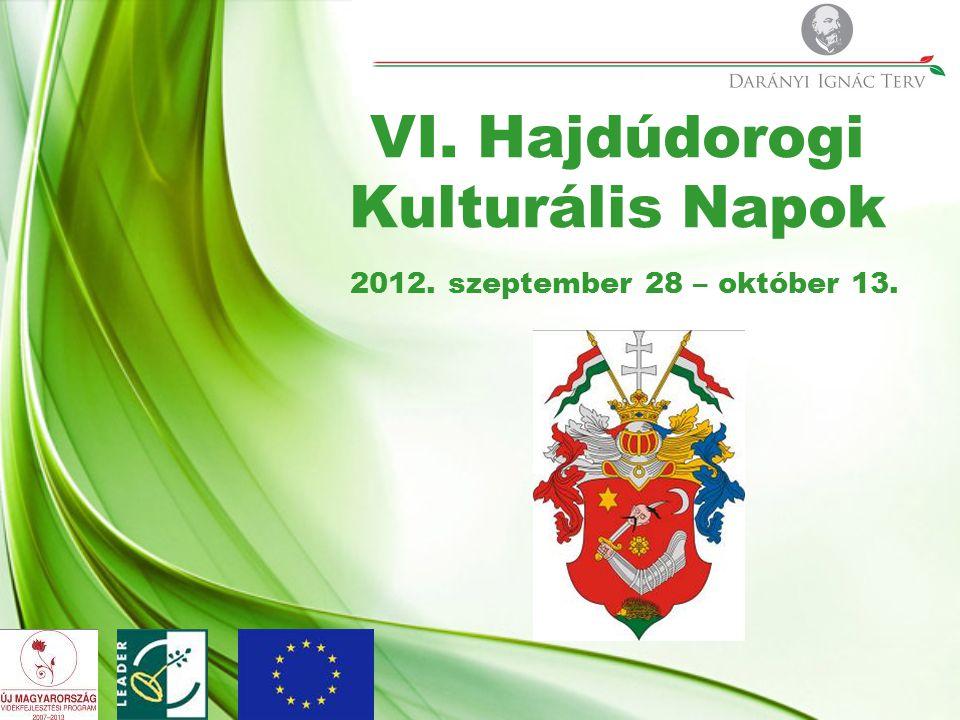 VI. Hajdúdorogi Kulturális Napok 2012. szeptember 28 – október 13.