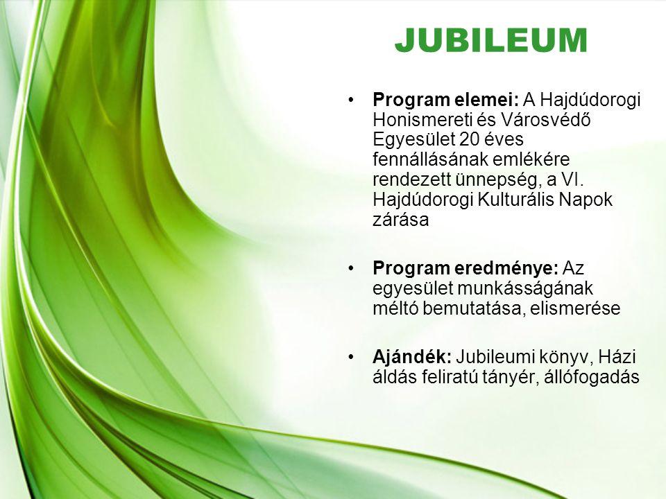 JUBILEUM •Program elemei: A Hajdúdorogi Honismereti és Városvédő Egyesület 20 éves fennállásának emlékére rendezett ünnepség, a VI. Hajdúdorogi Kultur