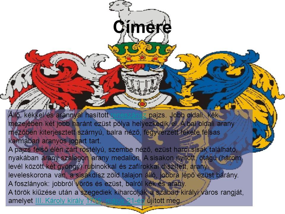 Címere Álló, kékkel és arannyal hasított reneszánsz pajzs.