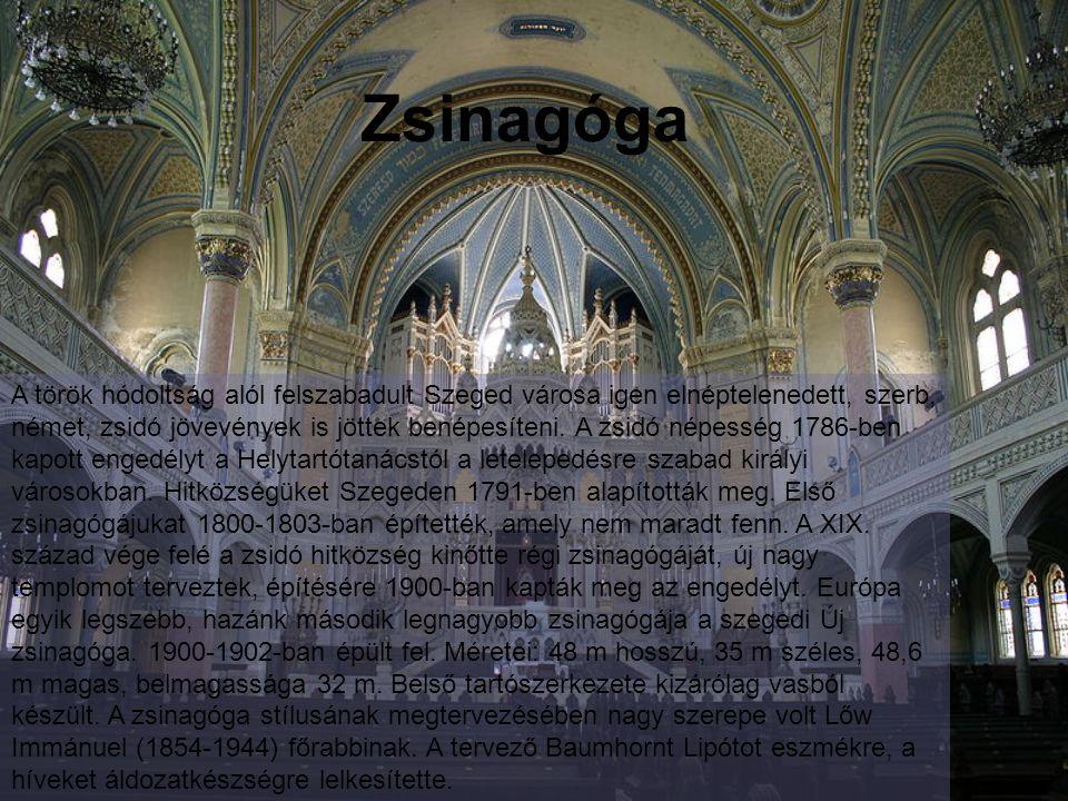 Zsinagóga A török hódoltság alól felszabadult Szeged városa igen elnéptelenedett, szerb, német, zsidó jövevények is jöttek benépesíteni.