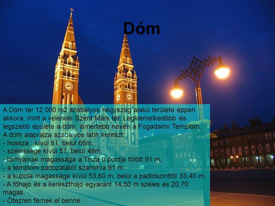 Dóm A Dóm tér 12 000 m2 szabályos négyszög alakú területe éppen akkora, mint a velencei Szent Márk tér.