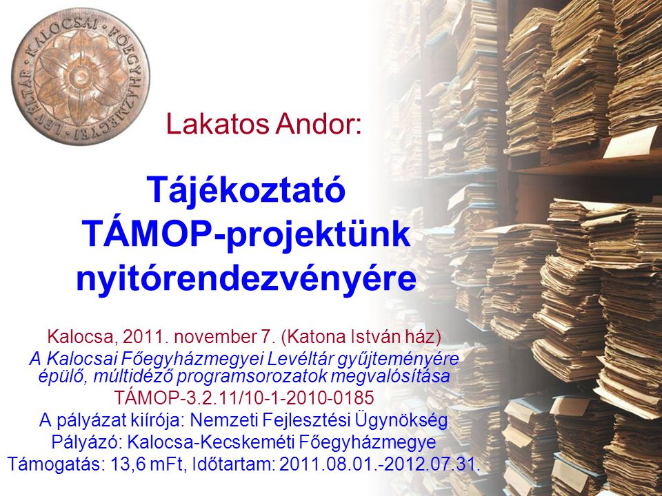 Tájékoztató TÁMOP-projektünk nyitórendezvényére Kalocsa, 2011.