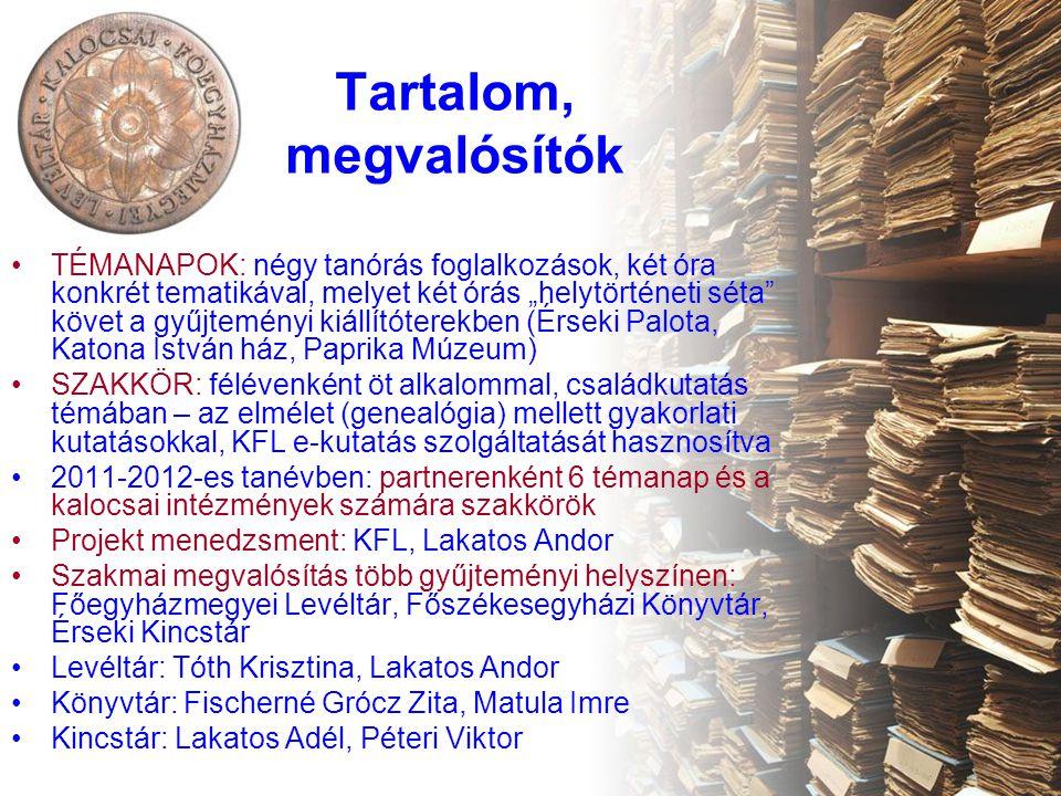 Programok •Ötvös műremekek (témanap, Kincstár) •A kódexektől a digitális könyvtárakig (témanap, Könyvtár) •Az írás története (témanap, Levéltár) •Családkutatás (szakkör, Levéltár) •Érintett tárgyak-ismeretek: művészettörténet-rajz, kémia, történelem, társadalom-ismeret, könyvtárhasználat, informatika stb.
