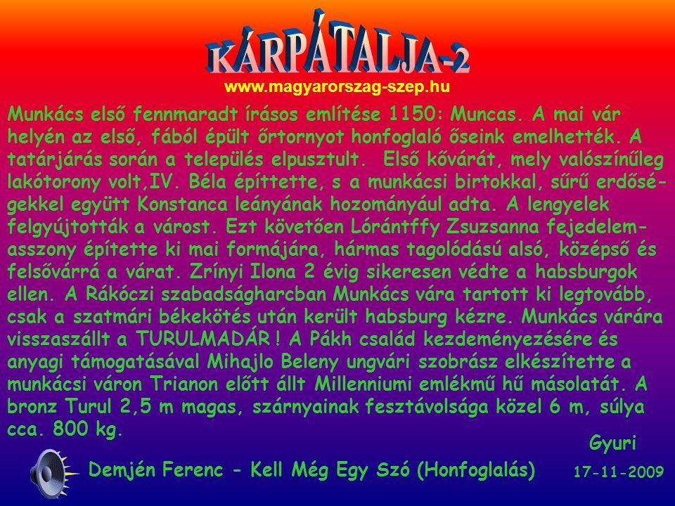 www.magyarorszag-szep.hu Gyuri 17-11-2009 Munkács első fennmaradt írásos említése 1150: Muncas.