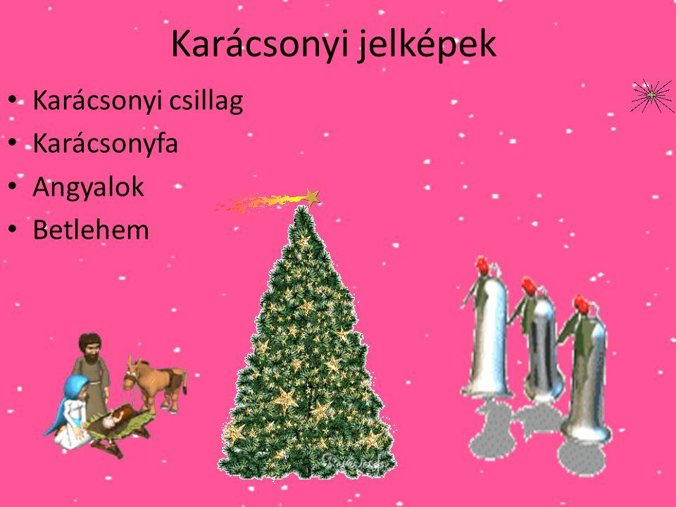 Karácsonyi jelképek • Karácsonyi csillag • Karácsonyfa • Angyalok • Betlehem