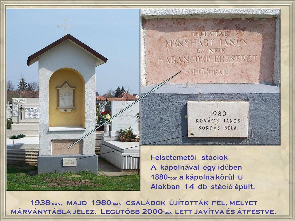 1938- ban, majd 1980- ban családok újították fel, melyet márványtábla jelez.