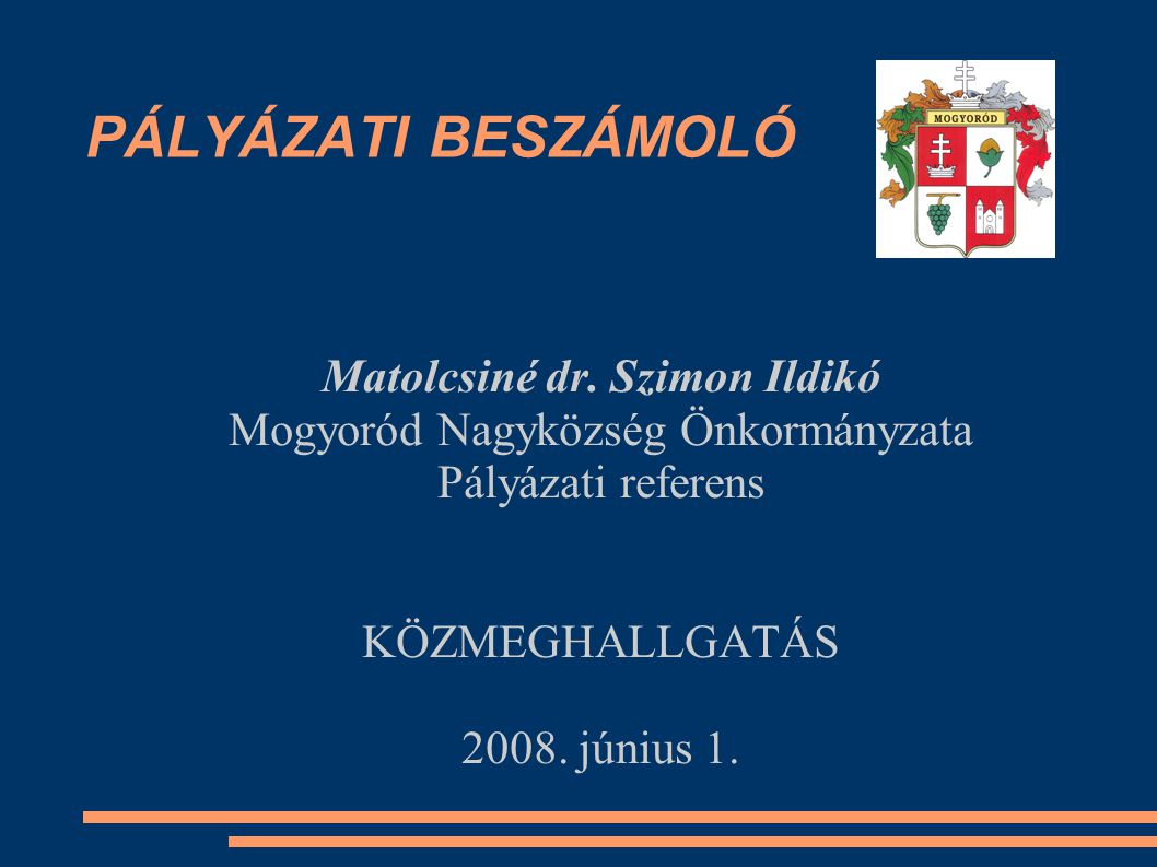 PÁLYÁZATI BESZÁMOLÓ Matolcsiné dr.