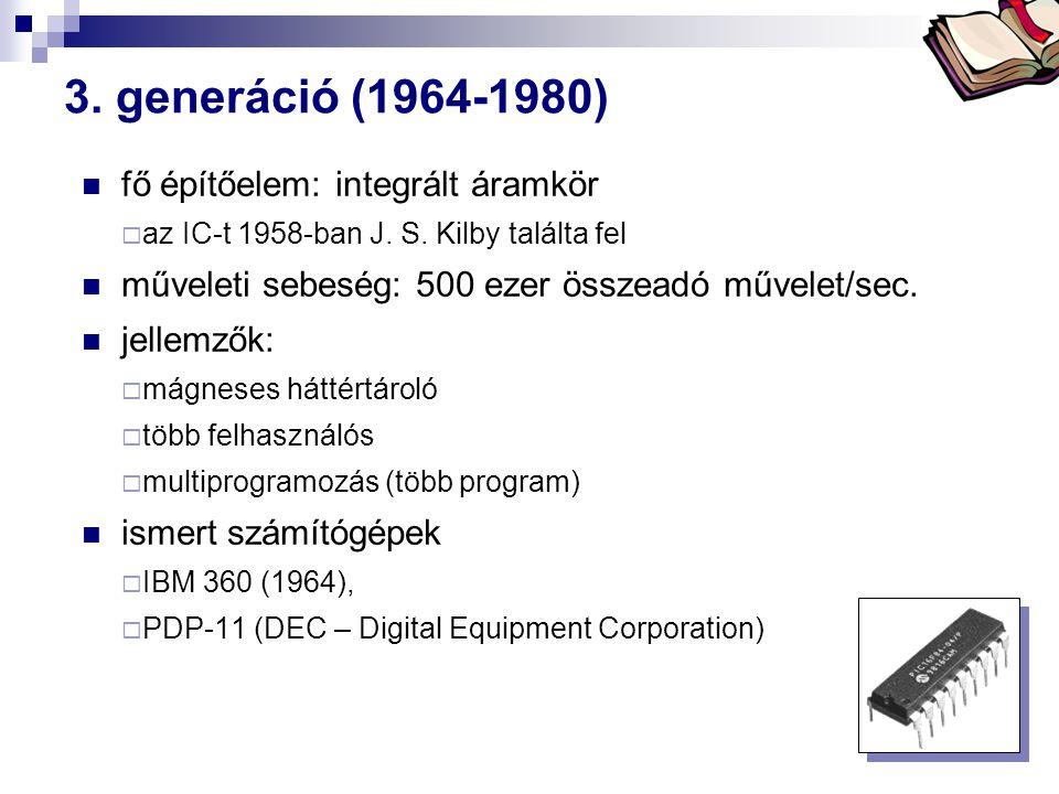 Bóta Laca  fő építőelem: integrált áramkör  az IC-t 1958-ban J.