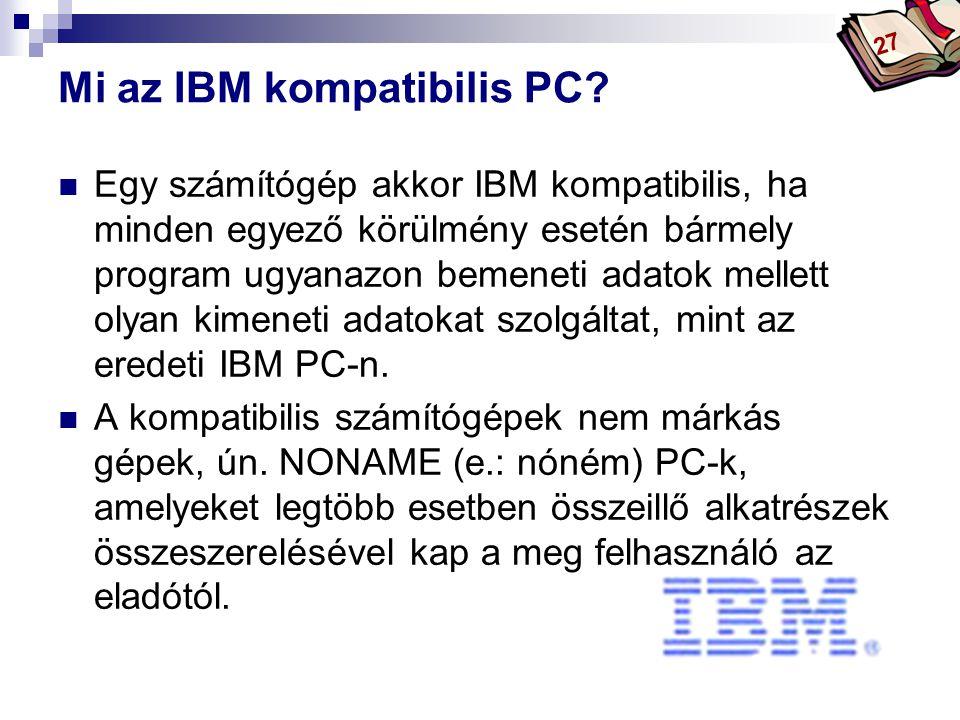 Bóta Laca Mi az IBM kompatibilis PC.