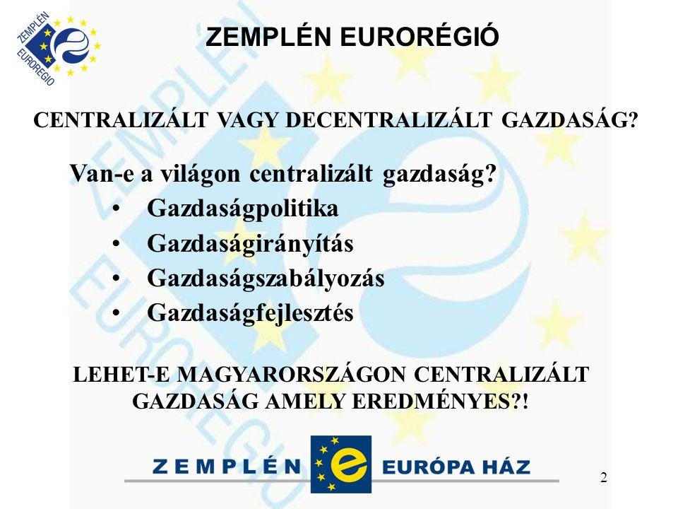 ZEMPLÉN EURORÉGIÓ 2 CENTRALIZÁLT VAGY DECENTRALIZÁLT GAZDASÁG.