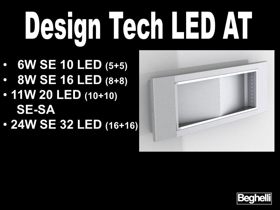 • 6W SE 10 LED (5+5) • 8W SE 16 LED (8+8) • 11W 20 LED (10+10) SE-SA • 24W SE 32 LED (16+16)