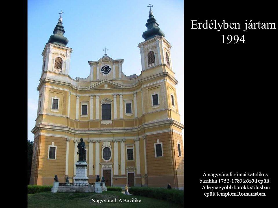 Nagyvárad.A Bazilika A nagyváradi római katolikus bazilika 1752-1780 között épült.