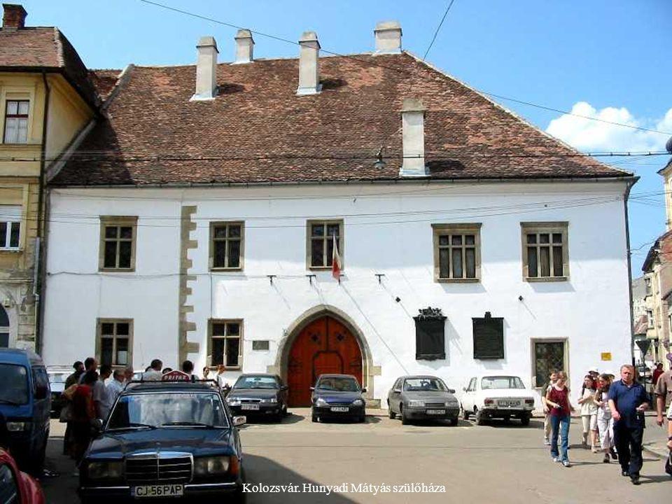 Kolozsvár. Hunyadi Mátyás szülőháza