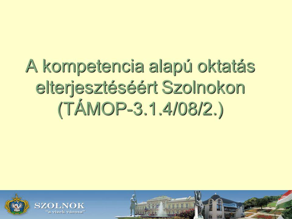 A kompetencia alapú oktatás elterjesztéséért Szolnokon (TÁMOP-3.1.4/08/2.)