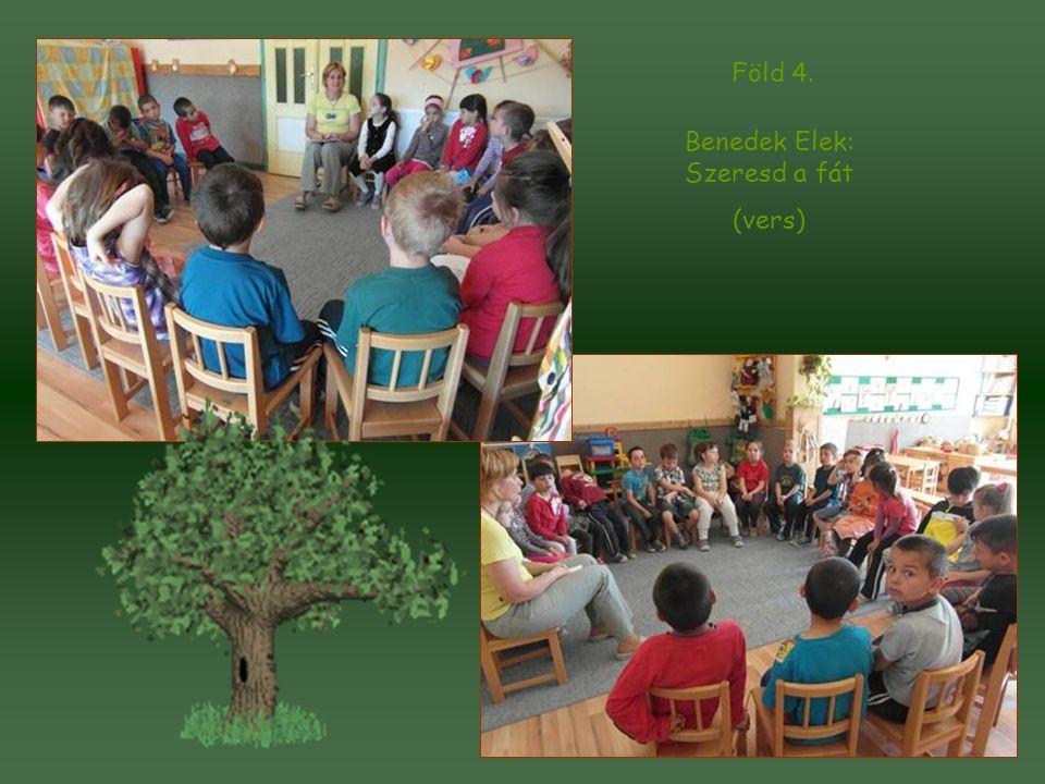 Benedek Elek: Szeresd a fát (vers) Föld 4.