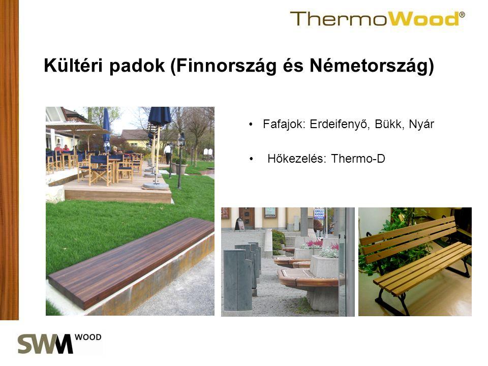 Kültéri padok (Finnország és Németország) •Hőkezelés: Thermo-D • Fafajok: Erdeifenyő, Bükk, Nyár