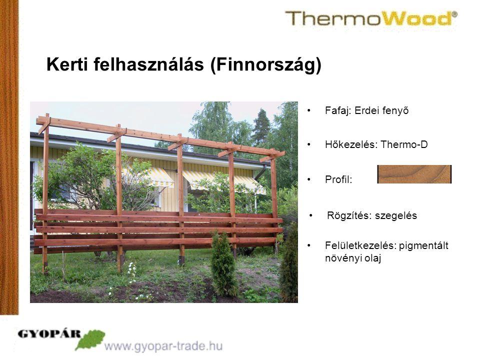 •Profil: Kerti felhasználás (Finnország) •Fafaj: Erdei fenyő •Hőkezelés: Thermo-D •Rögzítés: szegelés •Felületkezelés: pigmentált növényi olaj