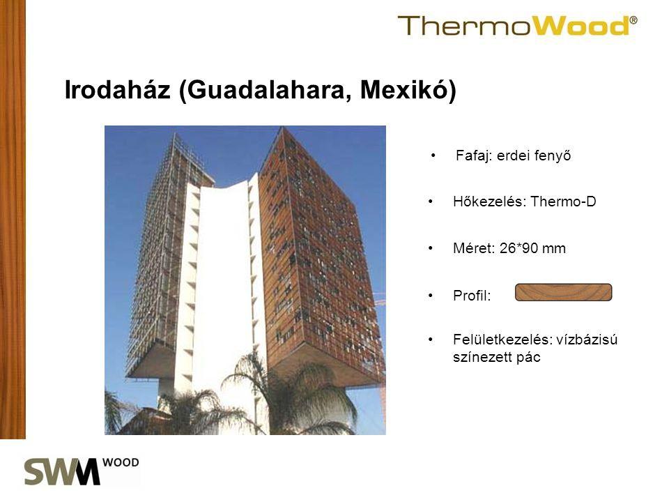 •Profil: Irodaház (Guadalahara, Mexikó) •Fafaj: erdei fenyő •Hőkezelés: Thermo-D •Méret: 26*90 mm •Felületkezelés: vízbázisú színezett pác