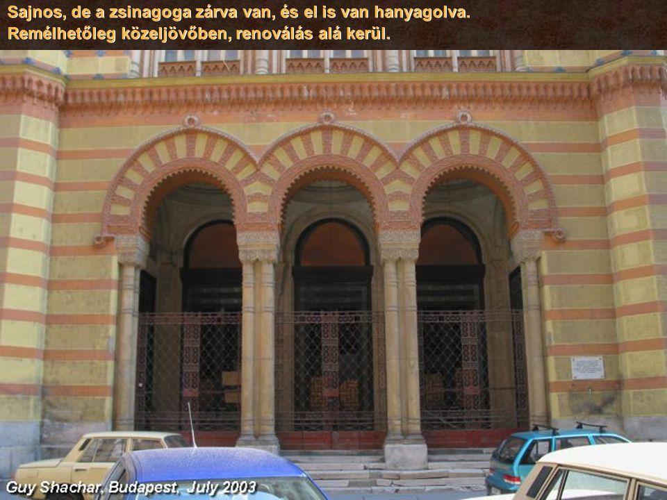 Sajnos, de a zsinagoga zárva van, és el is van hanyagolva.