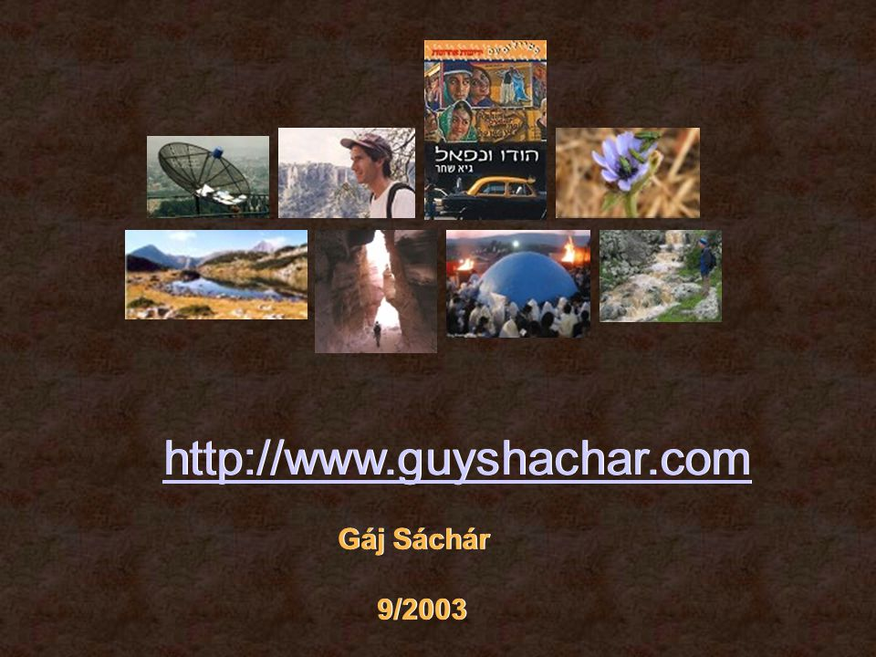 http://www.guyshachar.com Gáj Sáchár 9/2003 Gáj Sáchár 9/2003