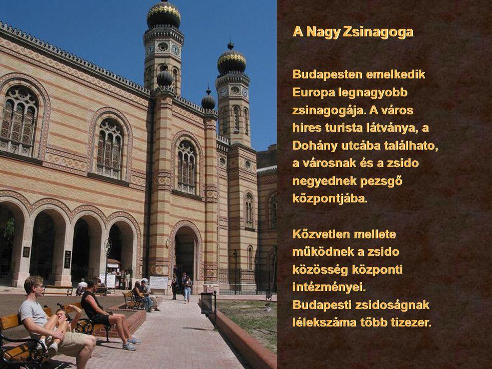 Budapesten emelkedik Europa legnagyobb zsinagogája.
