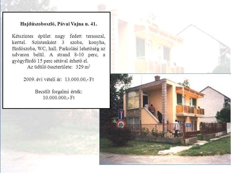 Hajdúszoboszló, Pávai Vajna u.55. Kétszintes épület kerttel, két nagy terasszal, kb.