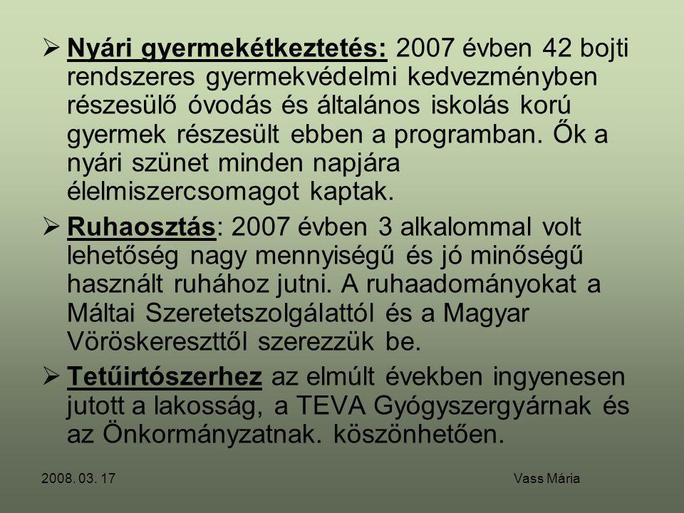 2008. 03. 17 Vass Mária  Nyári gyermekétkeztetés: 2007 évben 42 bojti rendszeres gyermekvédelmi kedvezményben részesülő óvodás és általános iskolás k