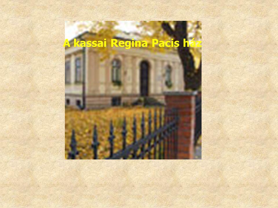 A kassai Regina Pacis ház