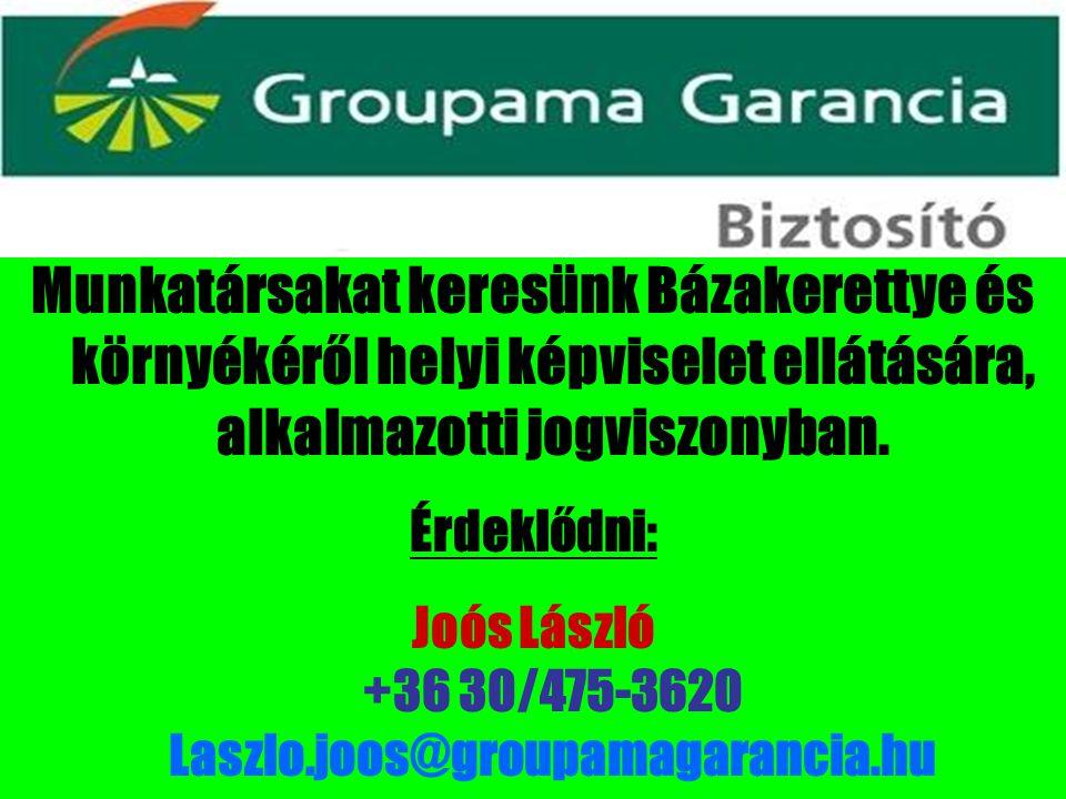Munkatársakat keresünk Bázakerettye és környékéről helyi képviselet ellátására, alkalmazotti jogviszonyban. Érdeklődni: Joós László +36 30/475-3620 La