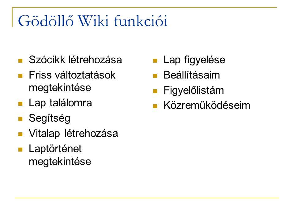 Gödöllő Wiki funkciói  Szócikk létrehozása  Friss változtatások megtekintése  Lap találomra  Segítség  Vitalap létrehozása  Laptörténet megtekintése  Lap figyelése  Beállításaim  Figyelőlistám  Közreműködéseim