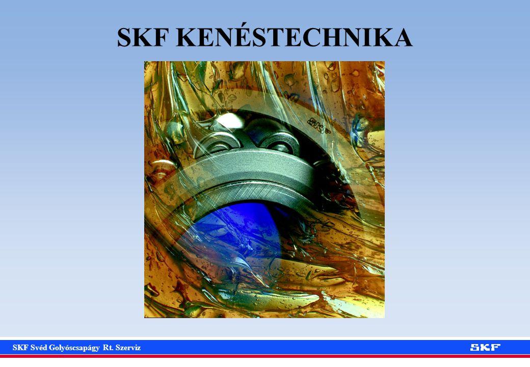 SKF Svéd Golyóscsapágy Rt. Szerviz SKF KENÉSTECHNIKA