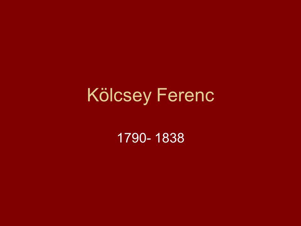 Kölcsey Ferenc 1790- 1838