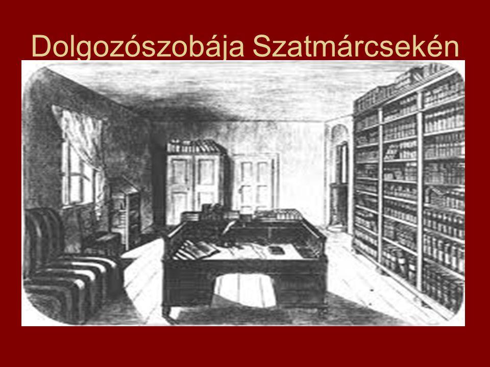 Dolgozószobája Szatmárcsekén