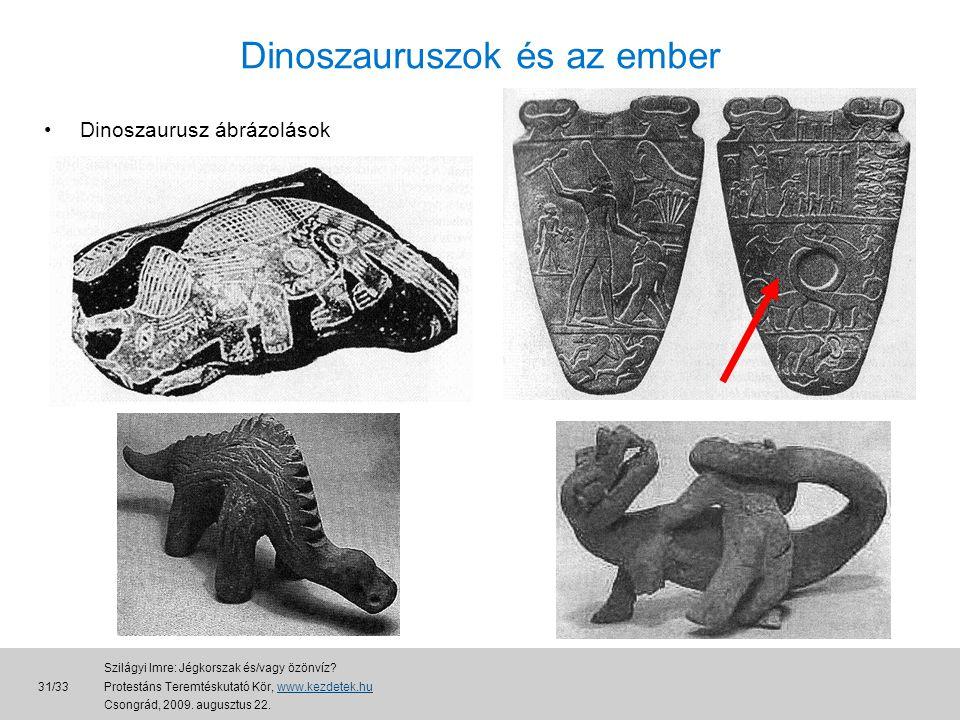 Dinoszauruszok és az ember •Dinoszaurusz ábrázolások 31/33 Szilágyi Imre: Jégkorszak és/vagy özönvíz.