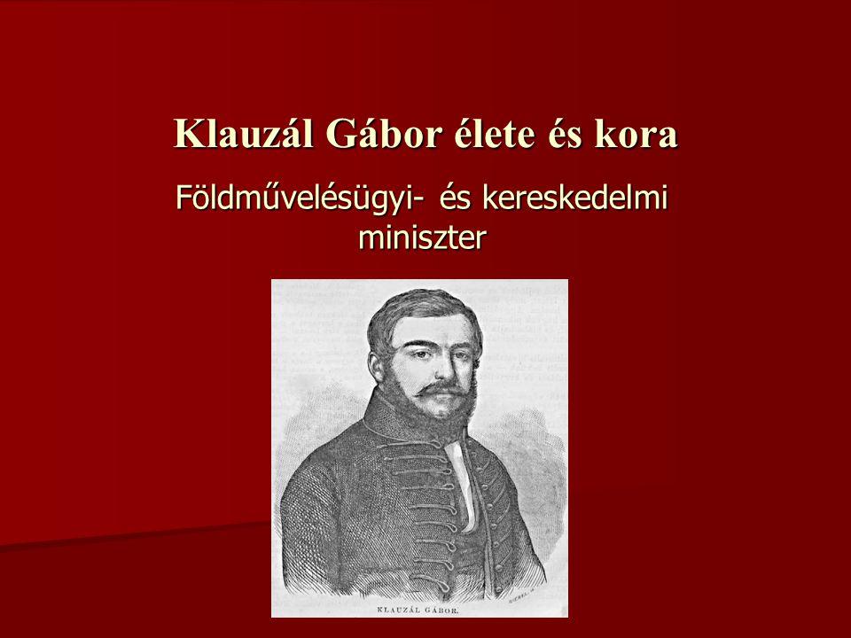 Klauzál Gábor élete és kora Földművelésügyi- és kereskedelmi miniszter