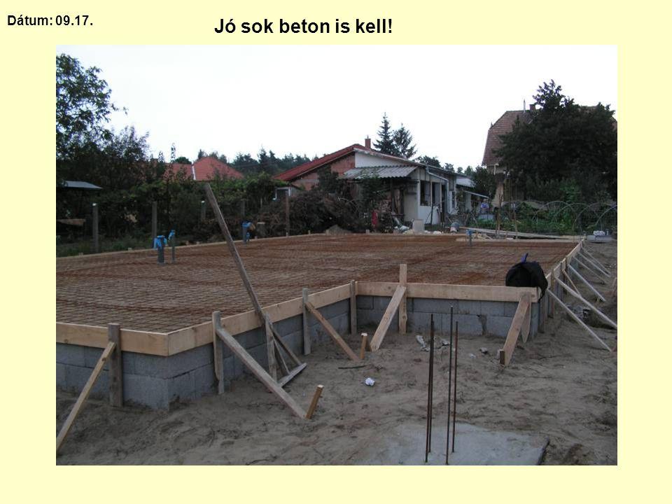 Dátum: 09.17. Jó sok beton is kell!