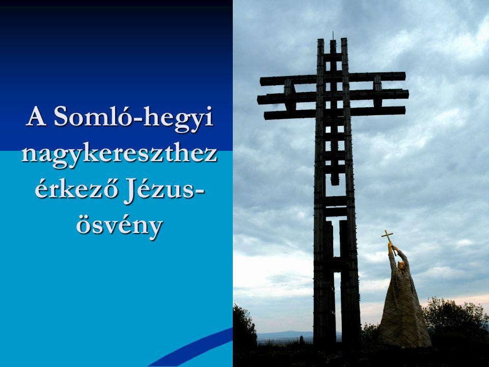 A Somló-hegyi nagykereszthez érkező Jézus- ösvény