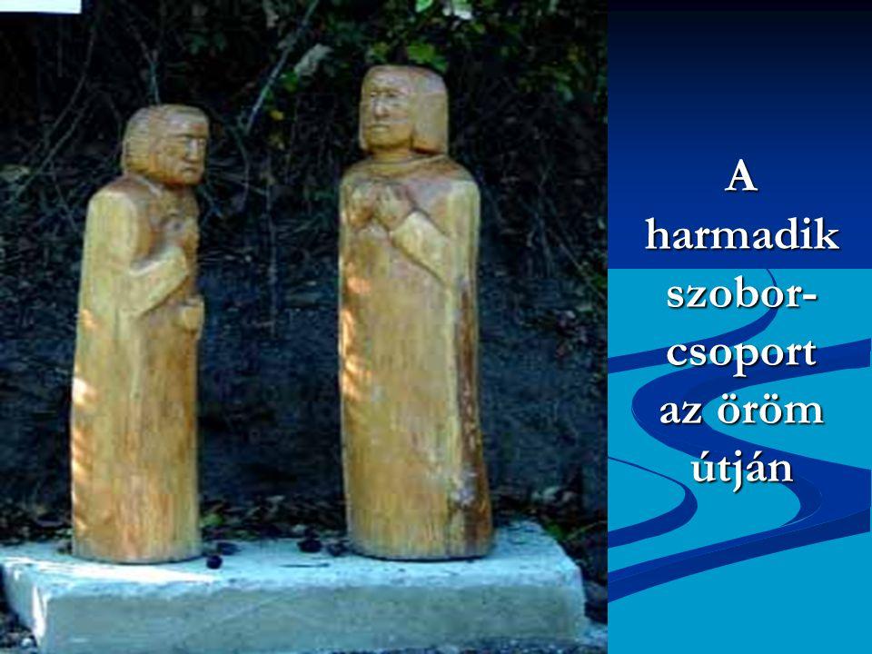 A harmadik szobor- csoport az öröm útján